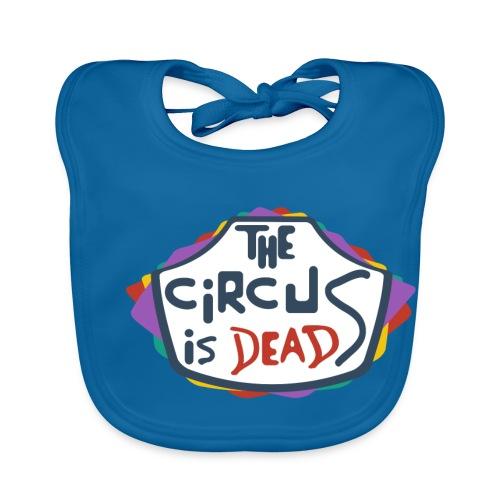The Circus is dead - Baby Organic Bib