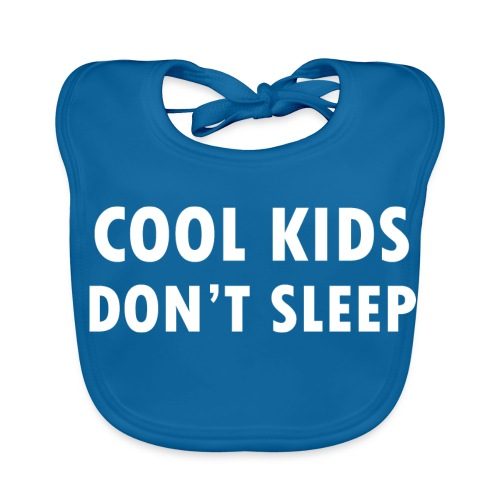 cool kids don't sleep - Baby Bio-Lätzchen