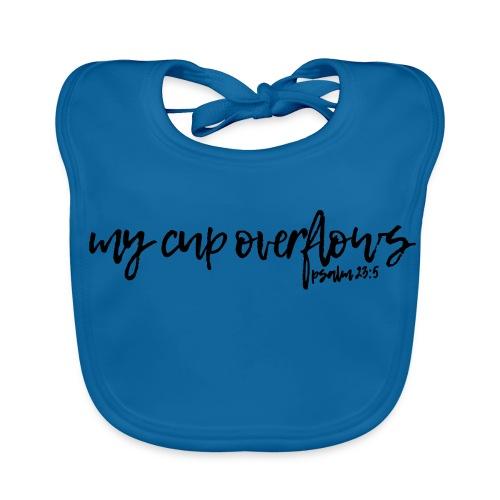 My Cup Overflows - Psalm 23: 5 - Baby Organic Bib