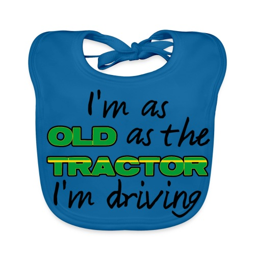 I am as old as the tractor i am driving GREEN - Bio-slabbetje voor baby's