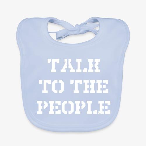 Talk to the people - weiß - Baby Bio-Lätzchen