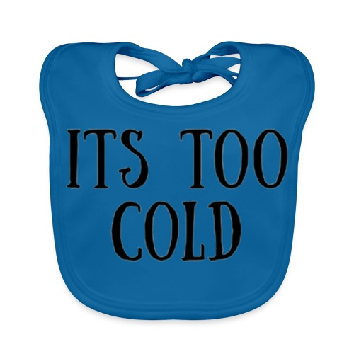 Its Too Cold - Baby Organic Bib