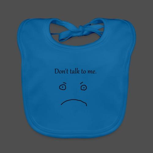 Don-t_talk_to_me - Baby økologisk hagesmæk