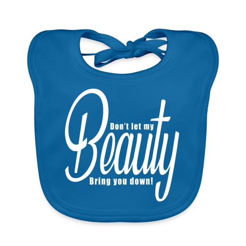 Don't let my BEAUTY bring you down! (White) - Organic Baby Bibs