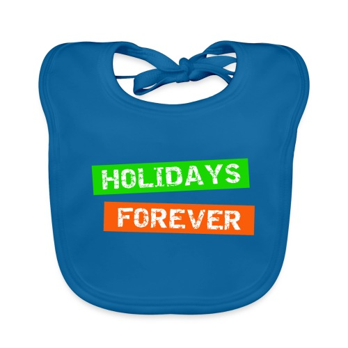 holidays forever - für immer Urlaub - Baby Bio-Lätzchen