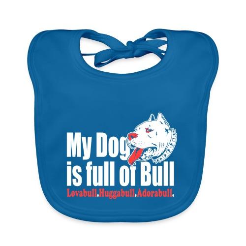 My Dog is full of Bull Lovabull, Huggabull, Adorab - Ekologiczny śliniaczek