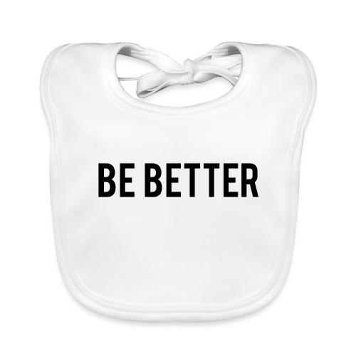 Be Better - Baby Organic Bib