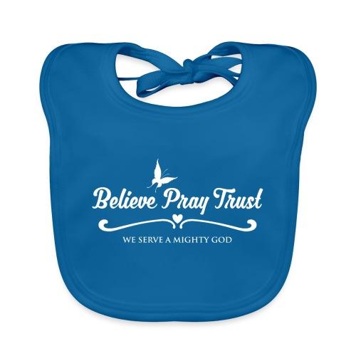 Sany O. Believe Pray Trust - We Serve A Mighty God - Baby Bio-Lätzchen