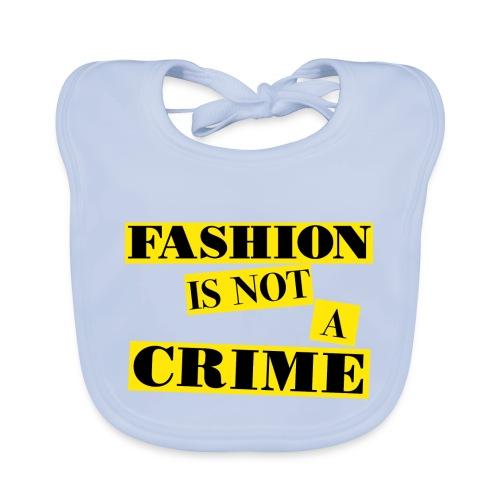 FASHION IS NOT A CRIME - Baby Organic Bib