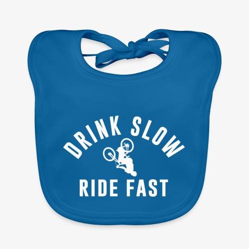 Drink Slow Ride Fast - Bavoir bio Bébé