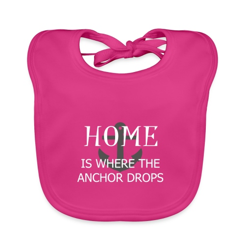 Home is where the anchor drops - Baby Organic Bib
