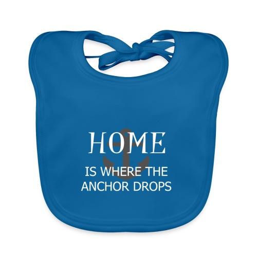 Home is where the anchor drops - Baby Organic Bib