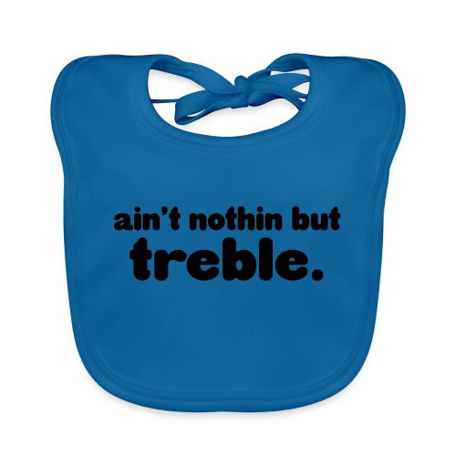 ain't notin but treble - Baby biosmekke