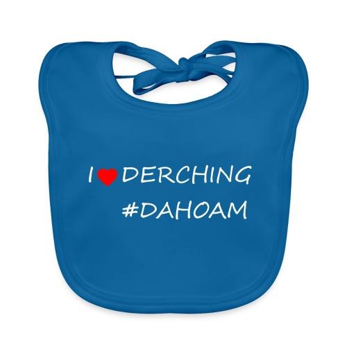 I ❤️ DERCHING #DAHOAM - Baby Bio-Lätzchen