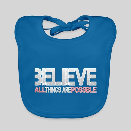 Believe all tings are possible - Baby Bio-Lätzchen
