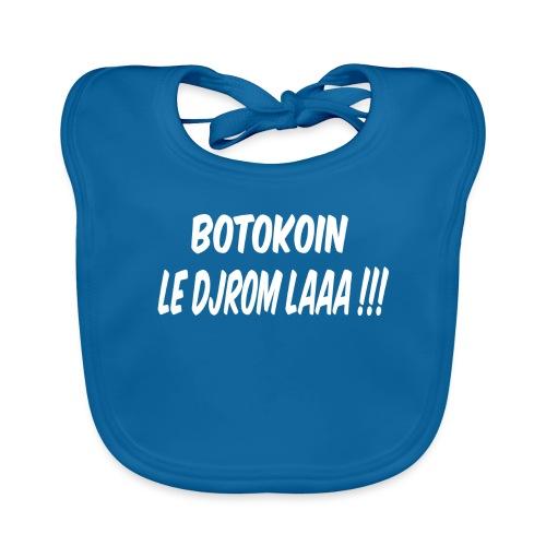 BOTOKOIN LE DJROM LAAAA !!! - Bavoir bio Bébé