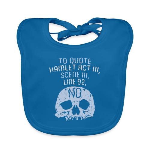 Hamlet von Shakespeare - NEIN - Baby Bio-Lätzchen