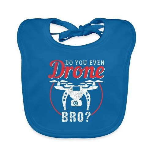 Do You Even Drone Bro? - Baby Bio-Lätzchen