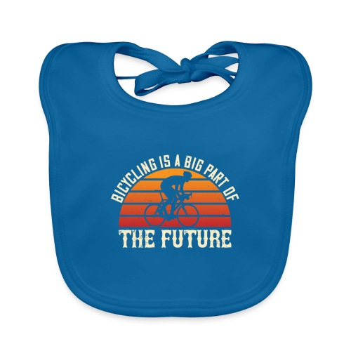 Bicycling is a big part of the future - Organic Baby Bibs
