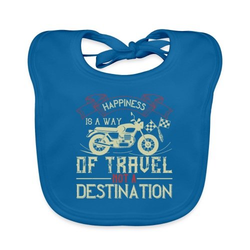Happiness is away from travel not a destination. - Organic Baby Bibs