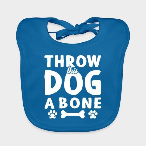 THROW THIS DOG A BONE - Baby Bio-Lätzchen
