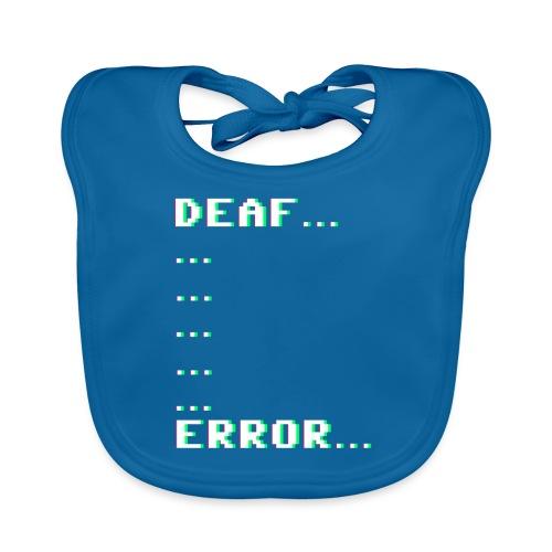 Deaf ... Error... - Baby Bio-Lätzchen