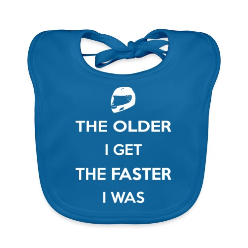 The Older I Get The Faster I Was - Baby Organic Bib
