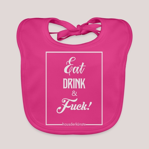 eat, drink & fuck! - Bavaglino