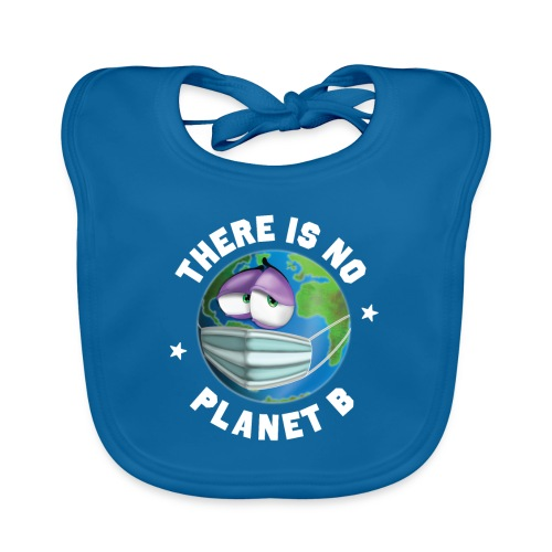 There Is No Planet B - 50th Earth Day - Warning - Bavaglino ecologico per neonato