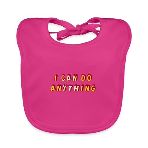 I can do anything - Baby Organic Bib