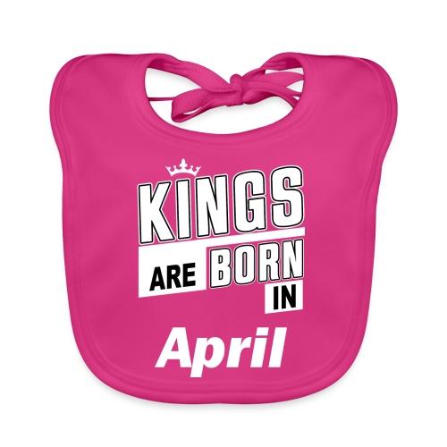 KINGS ARE BORN IN APRIL - Baby Bio-Lätzchen