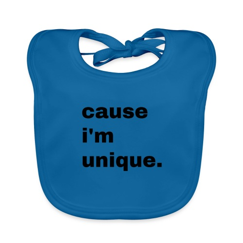 cause i'm unique. Geschenk Idee Simple - Baby Bio-Lätzchen