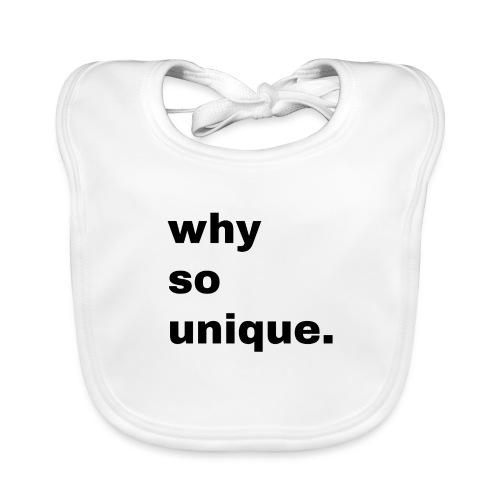 why so unique. Geschenk Idee Simple - Baby Bio-Lätzchen