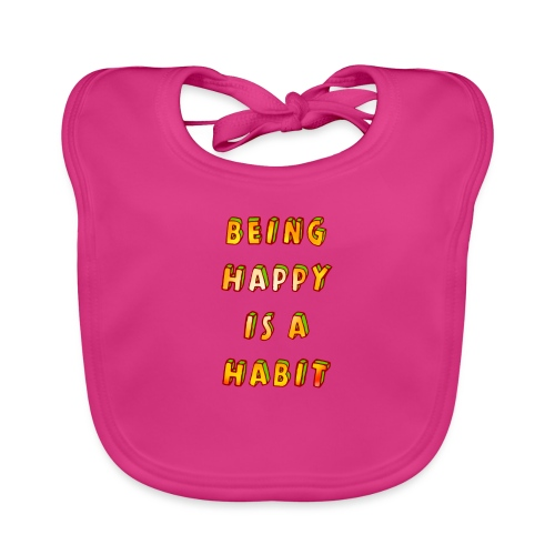being happy is a habit - Baby Organic Bib