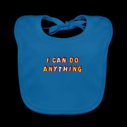 I can do anything - Baby Organic Bib