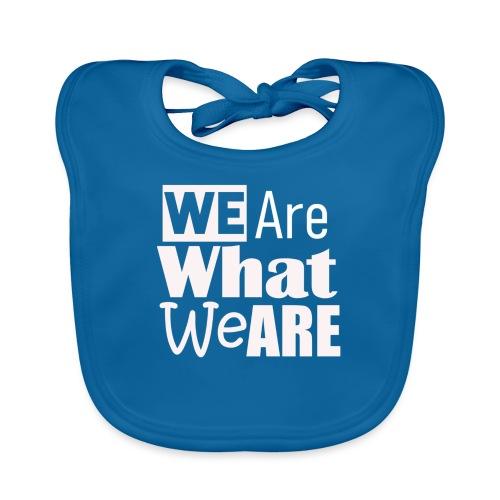 We Are what we are - wir sind, wer wir sind - Baby Bio-Lätzchen