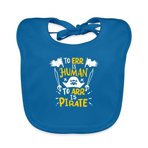 Irren ist menschlich, Arr ist Pirat - Baby Bio-Lätzchen