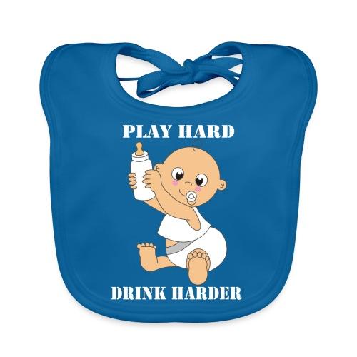 Play hard... Drink harder - Baby Bio-Lätzchen