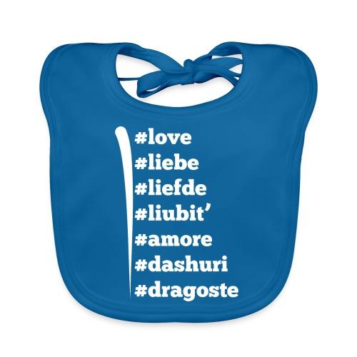 Love Liebe Liefde Liubit Amore Dashuri Dragoste - Baby Bio-Lätzchen
