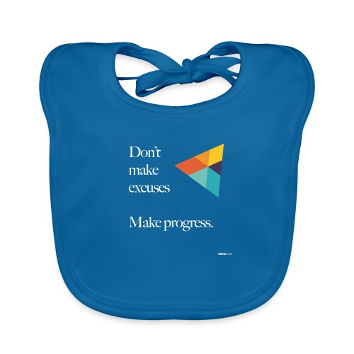 Dont Make Excuses T Shirt - Baby Organic Bib