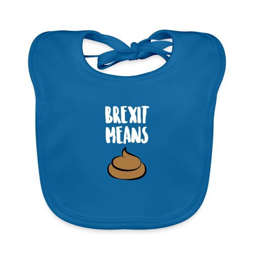 Brexit Means B******T - Organic Baby Bibs
