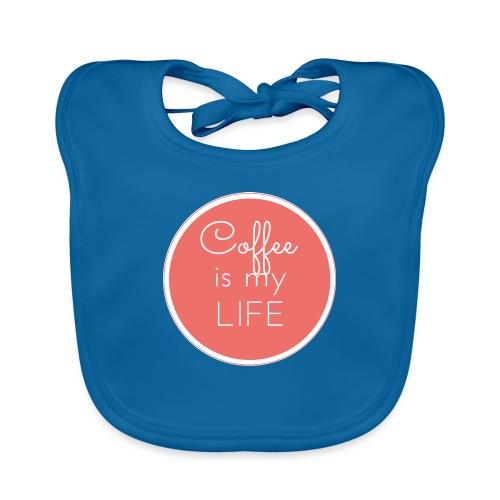 Coffee is my life - Babero ecológico bebé