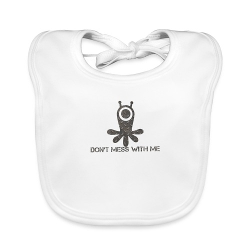 Dont mess whith me logo - Baby Organic Bib