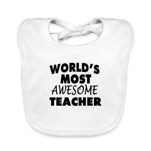 Black Design World s Most Awesome Teacher - Baby Bio-Lätzchen