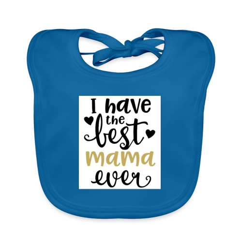 LW I Have the Best Mama Ever 81813 1507587334 128 - Bio-slabbetje voor baby's
