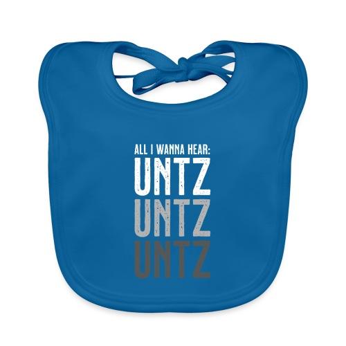 All I wanna hear: Untz Untz Untz - Baby Bio-Lätzchen