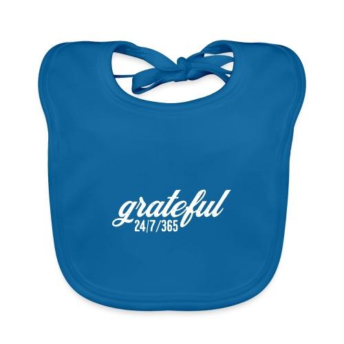 grateful 24/7/365 - dankbar Shirt - Baby Bio-Lätzchen