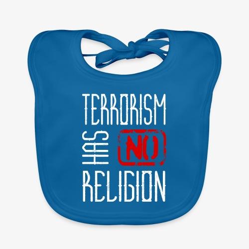 Terrorism has no Religion - Baby Bio-Lätzchen