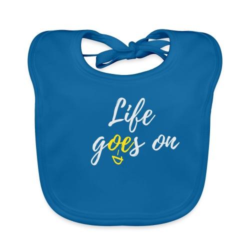 T-Shirt für schlechte Tage - Life goes on - Baby Bio-Lätzchen