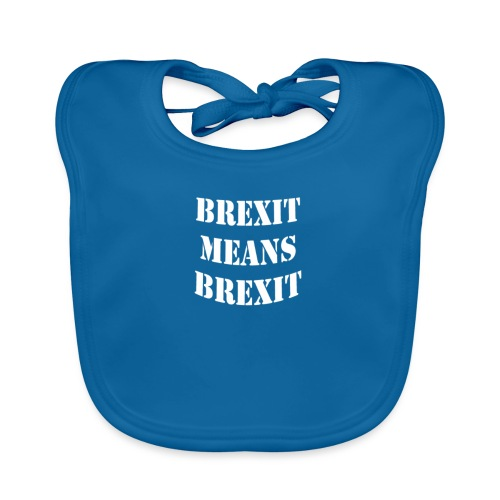 Brexit means BREXIT - Organic Baby Bibs